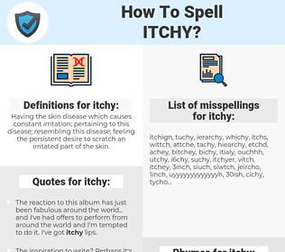 itchy, spellcheck itchy, how to spell itchy, how do you spell itchy, correct spelling for itchy