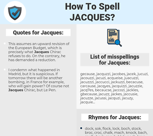 Jacques, spellcheck Jacques, how to spell Jacques, how do you spell Jacques, correct spelling for Jacques