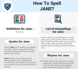 Jane, spellcheck Jane, how to spell Jane, how do you spell Jane, correct spelling for Jane