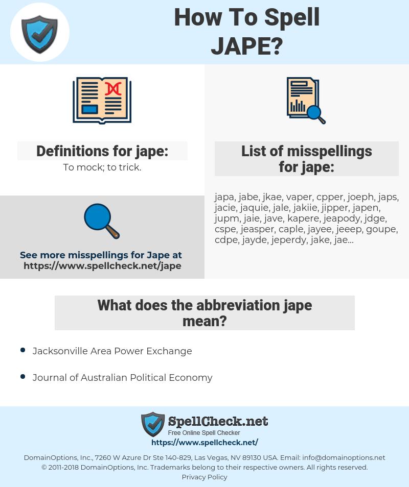 jape, spellcheck jape, how to spell jape, how do you spell jape, correct spelling for jape