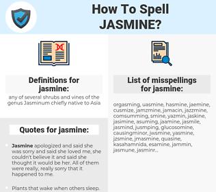 jasmine, spellcheck jasmine, how to spell jasmine, how do you spell jasmine, correct spelling for jasmine
