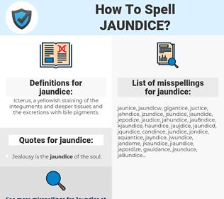 jaundice, spellcheck jaundice, how to spell jaundice, how do you spell jaundice, correct spelling for jaundice