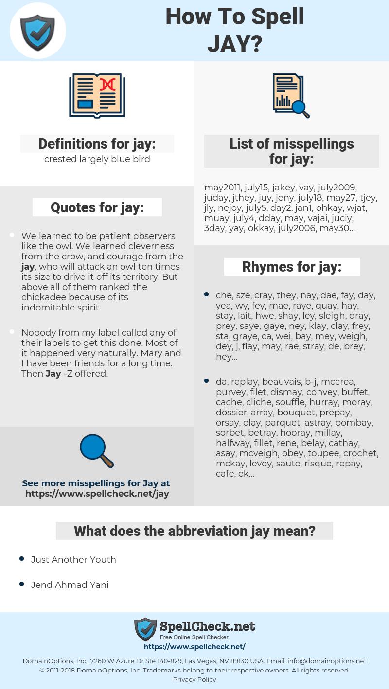 jay, spellcheck jay, how to spell jay, how do you spell jay, correct spelling for jay
