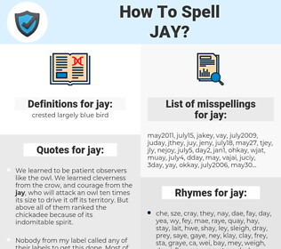 jay, spellcheck jay, how to spell jay, how do you spell jay, correct spelling for jay