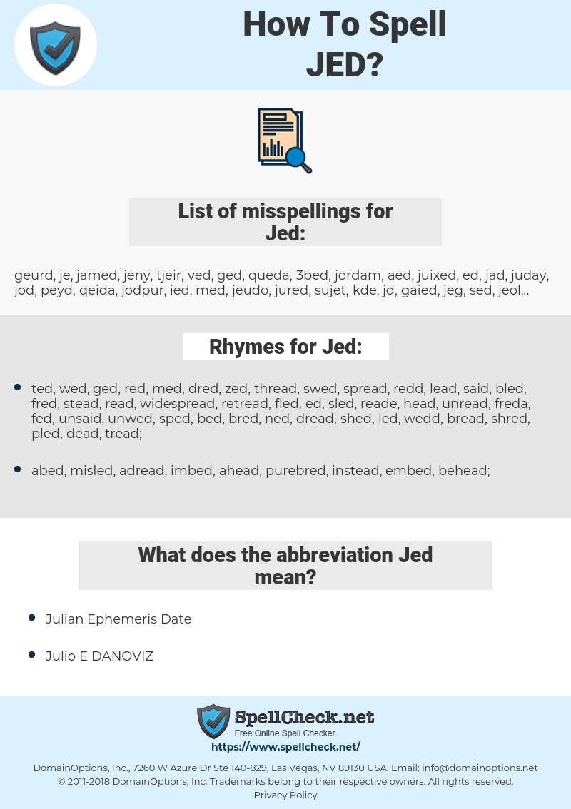 Jed, spellcheck Jed, how to spell Jed, how do you spell Jed, correct spelling for Jed
