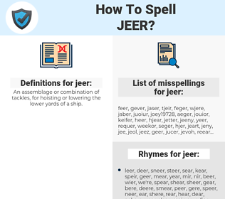 jeer, spellcheck jeer, how to spell jeer, how do you spell jeer, correct spelling for jeer
