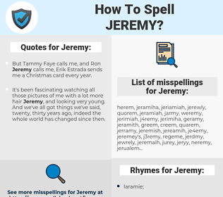 Jeremy, spellcheck Jeremy, how to spell Jeremy, how do you spell Jeremy, correct spelling for Jeremy
