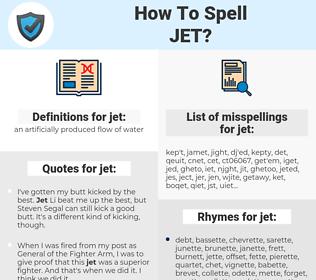 jet, spellcheck jet, how to spell jet, how do you spell jet, correct spelling for jet
