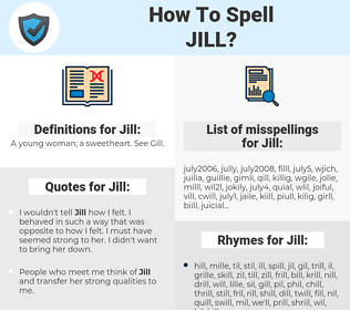 Jill, spellcheck Jill, how to spell Jill, how do you spell Jill, correct spelling for Jill