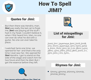 Jimi, spellcheck Jimi, how to spell Jimi, how do you spell Jimi, correct spelling for Jimi