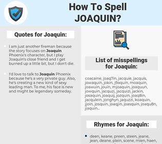 Joaquin, spellcheck Joaquin, how to spell Joaquin, how do you spell Joaquin, correct spelling for Joaquin