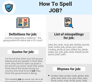job, spellcheck job, how to spell job, how do you spell job, correct spelling for job