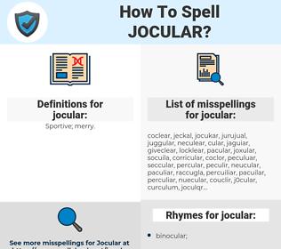 jocular, spellcheck jocular, how to spell jocular, how do you spell jocular, correct spelling for jocular