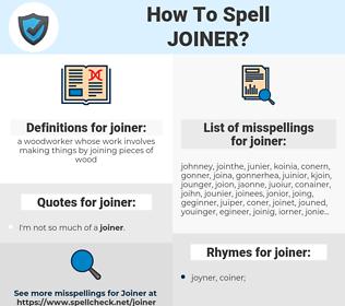joiner, spellcheck joiner, how to spell joiner, how do you spell joiner, correct spelling for joiner