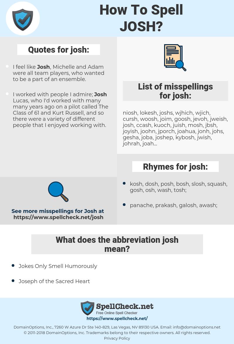 josh, spellcheck josh, how to spell josh, how do you spell josh, correct spelling for josh