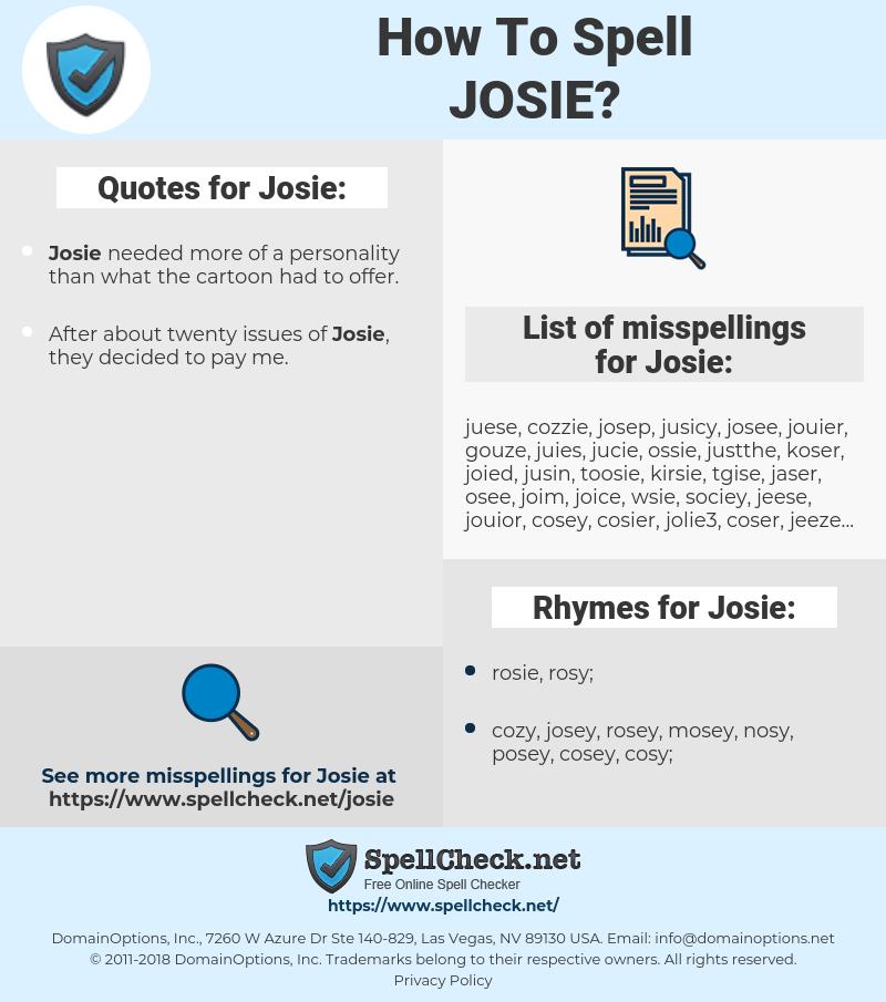 Josie, spellcheck Josie, how to spell Josie, how do you spell Josie, correct spelling for Josie