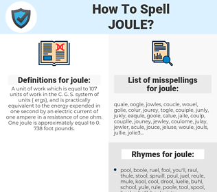 joule, spellcheck joule, how to spell joule, how do you spell joule, correct spelling for joule