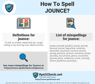 jounce, spellcheck jounce, how to spell jounce, how do you spell jounce, correct spelling for jounce