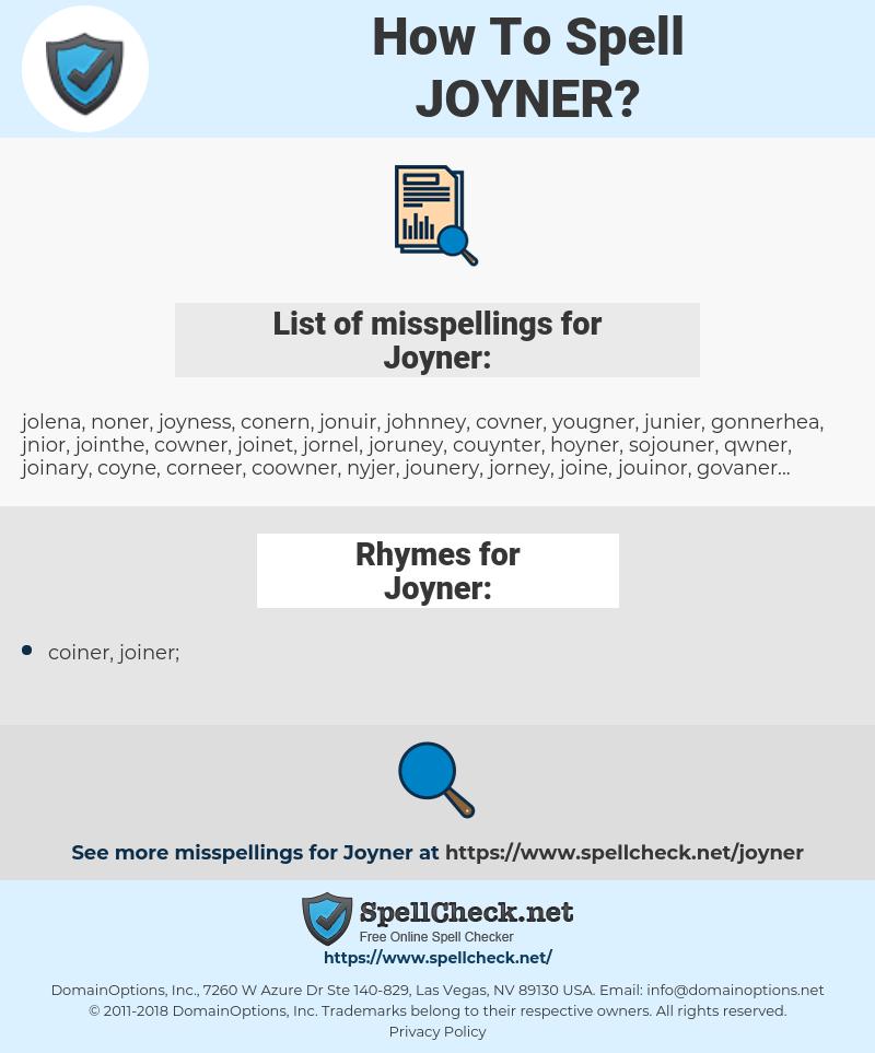 Joyner, spellcheck Joyner, how to spell Joyner, how do you spell Joyner, correct spelling for Joyner