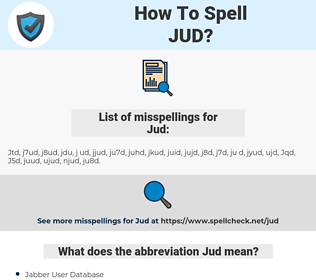 Jud, spellcheck Jud, how to spell Jud, how do you spell Jud, correct spelling for Jud