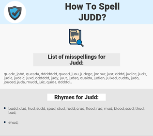 Judd, spellcheck Judd, how to spell Judd, how do you spell Judd, correct spelling for Judd