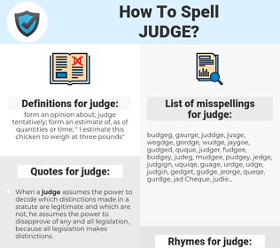 judge, spellcheck judge, how to spell judge, how do you spell judge, correct spelling for judge