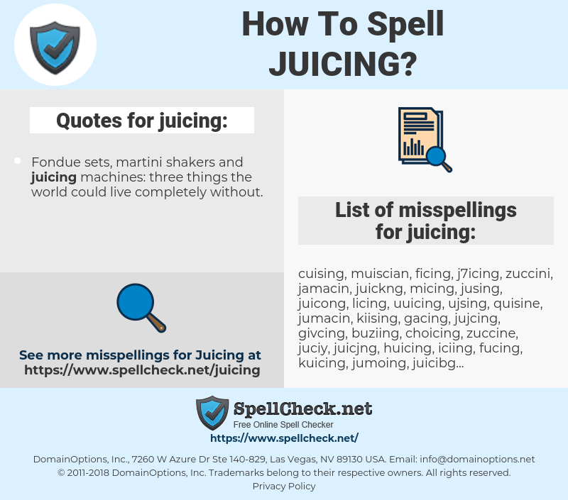juicing, spellcheck juicing, how to spell juicing, how do you spell juicing, correct spelling for juicing