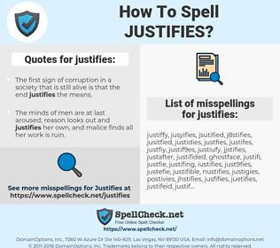 justifies, spellcheck justifies, how to spell justifies, how do you spell justifies, correct spelling for justifies