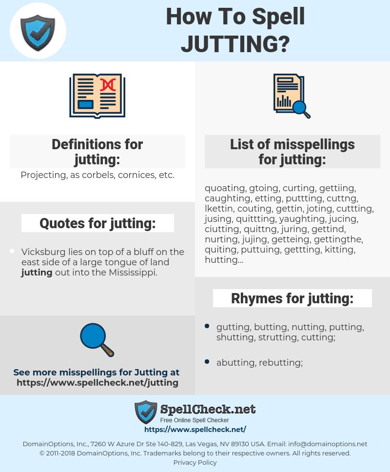 jutting, spellcheck jutting, how to spell jutting, how do you spell jutting, correct spelling for jutting