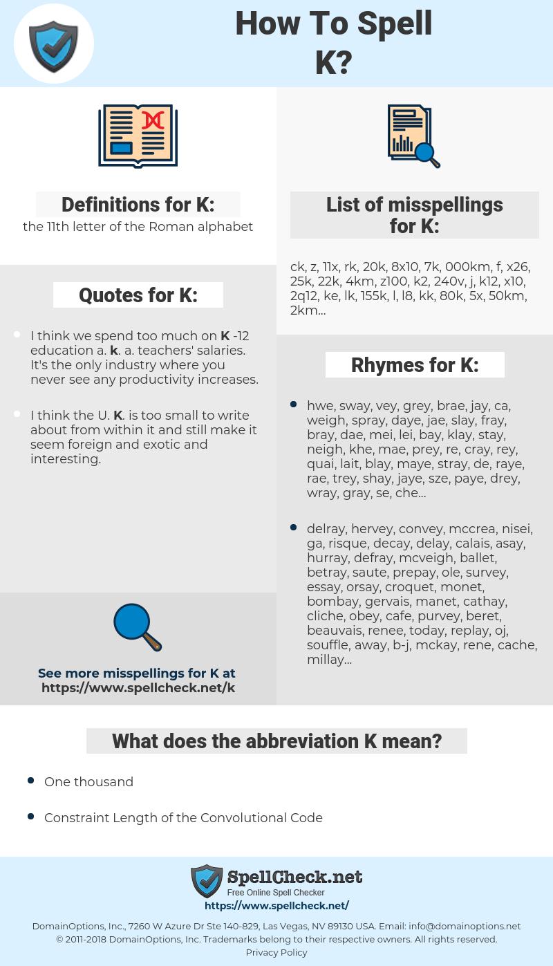 K, spellcheck K, how to spell K, how do you spell K, correct spelling for K