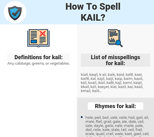 kail, spellcheck kail, how to spell kail, how do you spell kail, correct spelling for kail
