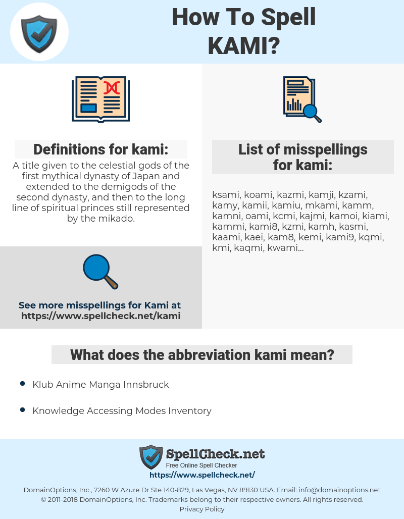 kami, spellcheck kami, how to spell kami, how do you spell kami, correct spelling for kami