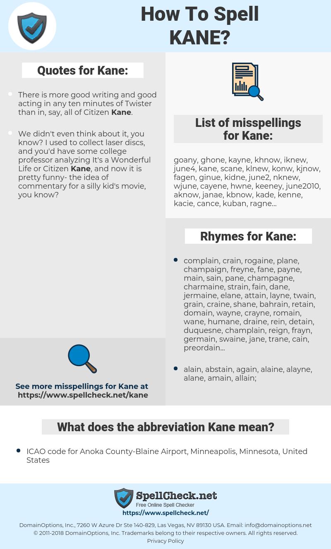 Kane, spellcheck Kane, how to spell Kane, how do you spell Kane, correct spelling for Kane