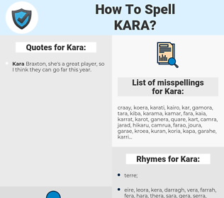 Kara, spellcheck Kara, how to spell Kara, how do you spell Kara, correct spelling for Kara