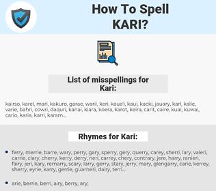 Kari, spellcheck Kari, how to spell Kari, how do you spell Kari, correct spelling for Kari