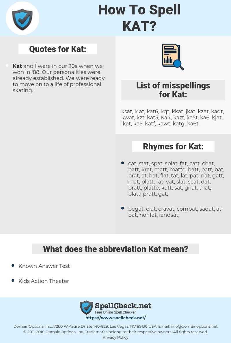 Kat, spellcheck Kat, how to spell Kat, how do you spell Kat, correct spelling for Kat