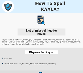 Kayla, spellcheck Kayla, how to spell Kayla, how do you spell Kayla, correct spelling for Kayla