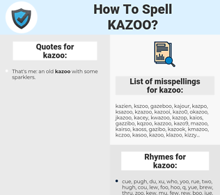 kazoo, spellcheck kazoo, how to spell kazoo, how do you spell kazoo, correct spelling for kazoo
