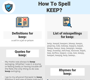 keep, spellcheck keep, how to spell keep, how do you spell keep, correct spelling for keep