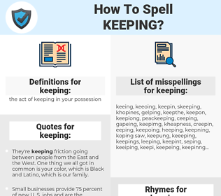 keeping, spellcheck keeping, how to spell keeping, how do you spell keeping, correct spelling for keeping