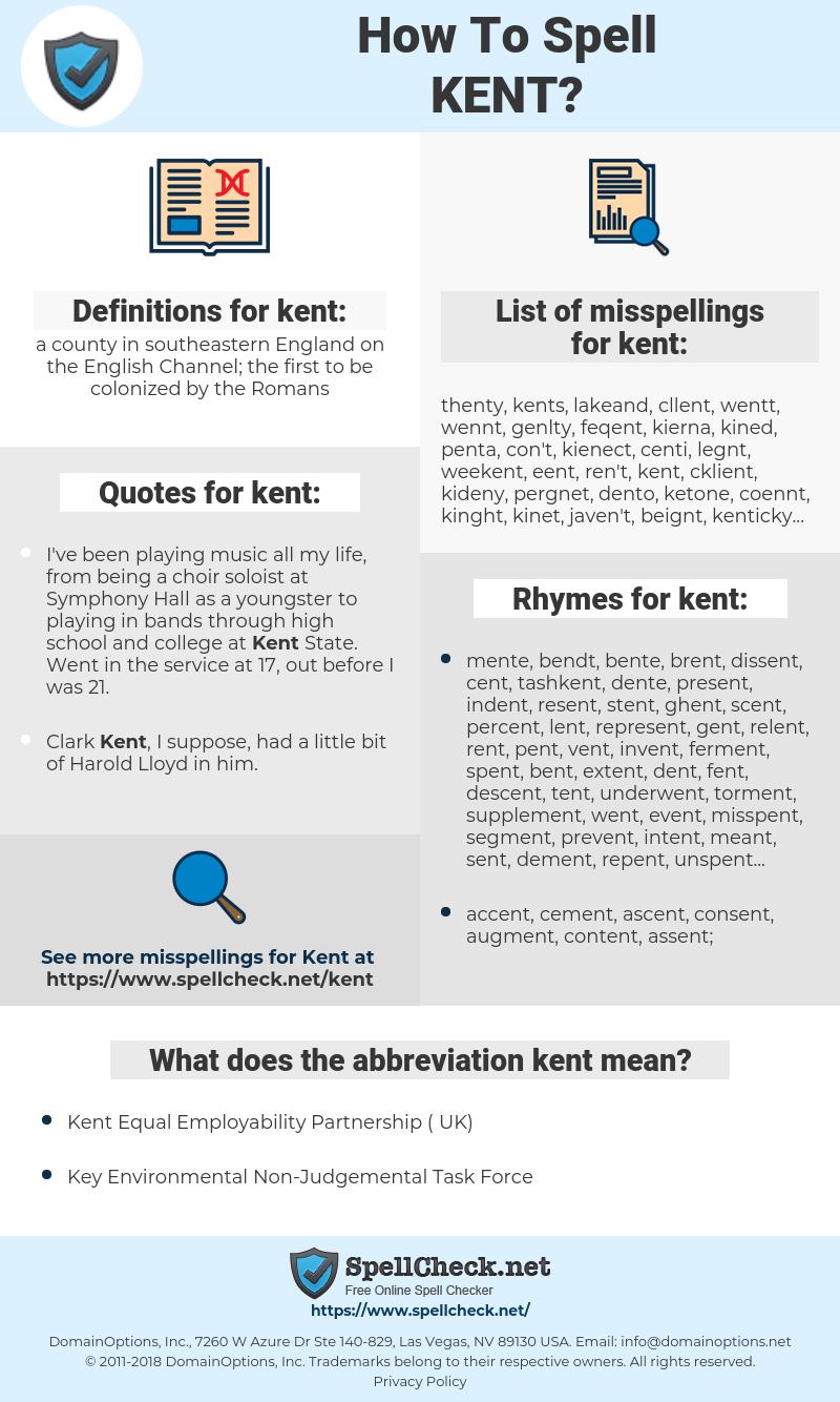 kent, spellcheck kent, how to spell kent, how do you spell kent, correct spelling for kent