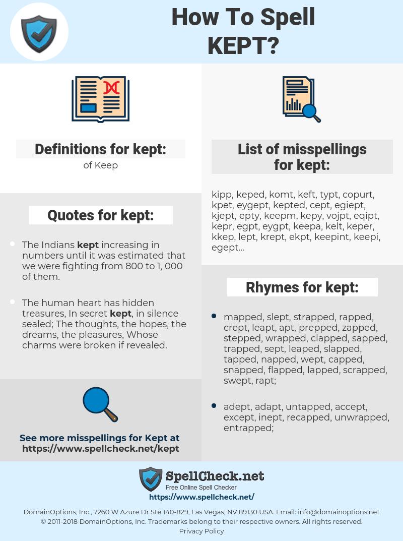 kept, spellcheck kept, how to spell kept, how do you spell kept, correct spelling for kept