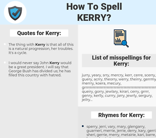 Kerry, spellcheck Kerry, how to spell Kerry, how do you spell Kerry, correct spelling for Kerry