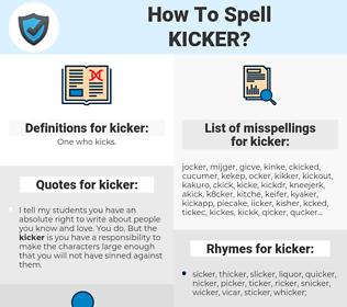 kicker, spellcheck kicker, how to spell kicker, how do you spell kicker, correct spelling for kicker