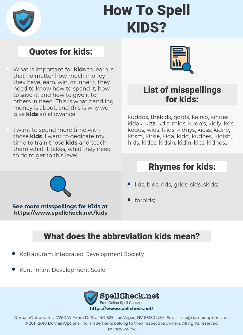 kids, spellcheck kids, how to spell kids, how do you spell kids, correct spelling for kids