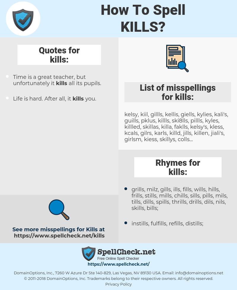 kills, spellcheck kills, how to spell kills, how do you spell kills, correct spelling for kills