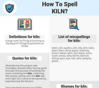 kiln, spellcheck kiln, how to spell kiln, how do you spell kiln, correct spelling for kiln