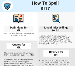 kit, spellcheck kit, how to spell kit, how do you spell kit, correct spelling for kit