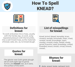 knead, spellcheck knead, how to spell knead, how do you spell knead, correct spelling for knead