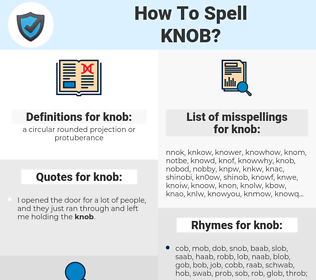 knob, spellcheck knob, how to spell knob, how do you spell knob, correct spelling for knob